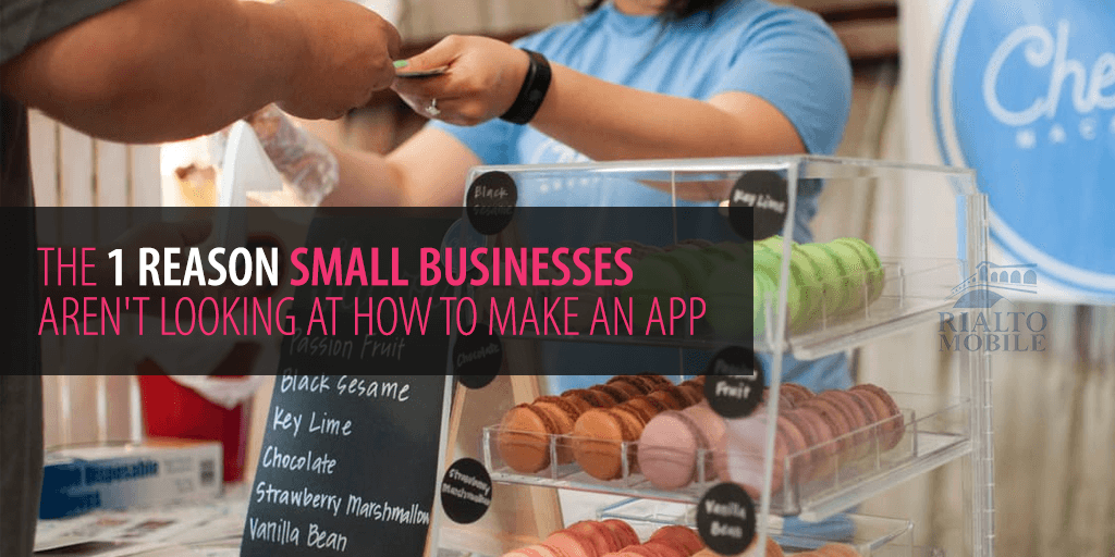The reason small businesses aren't making an app