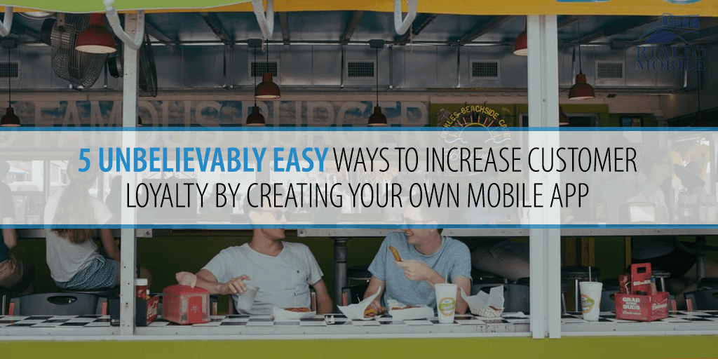 Easy ways to increase customer loyalty with a mobile app