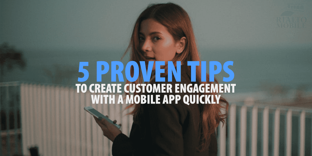 Create Customer Engagement with a Mobile App