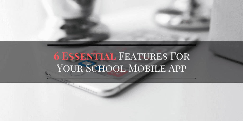 Essential Features for School Mobile App
