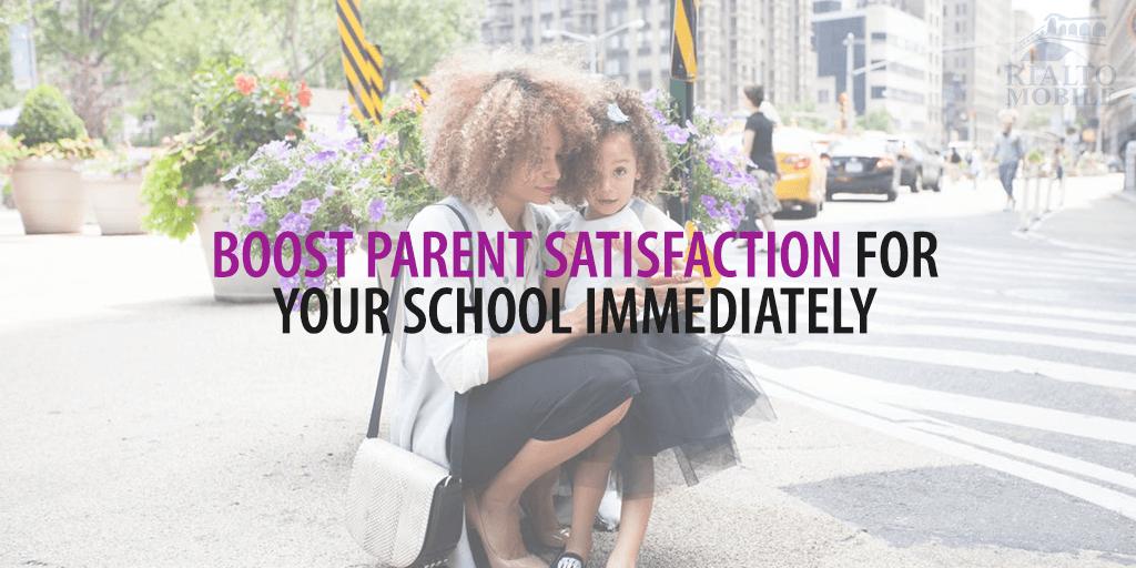 Boost Parent Satisfaction for Your School