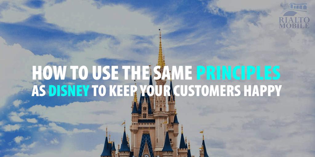 Keep Customer Happy Like Disney