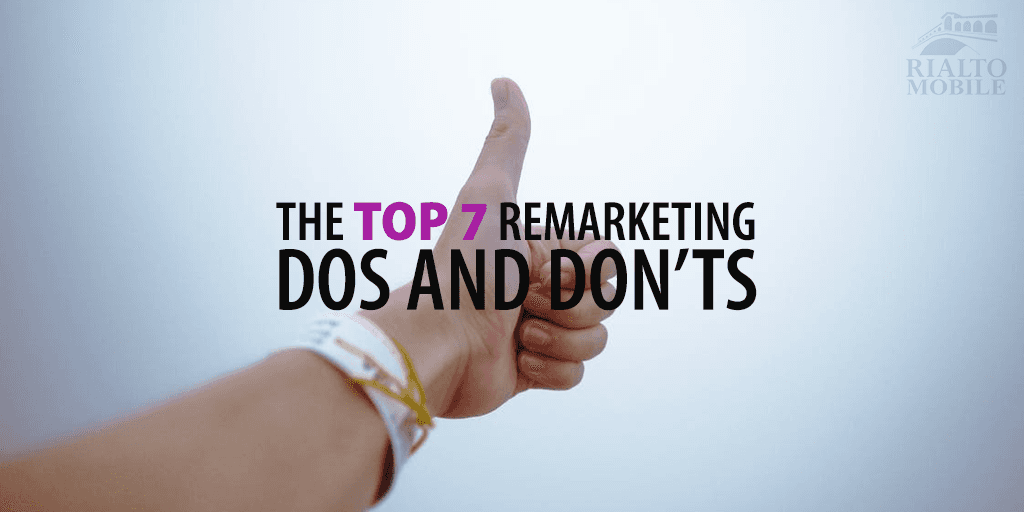 Remarketing Dos and Don'ts
