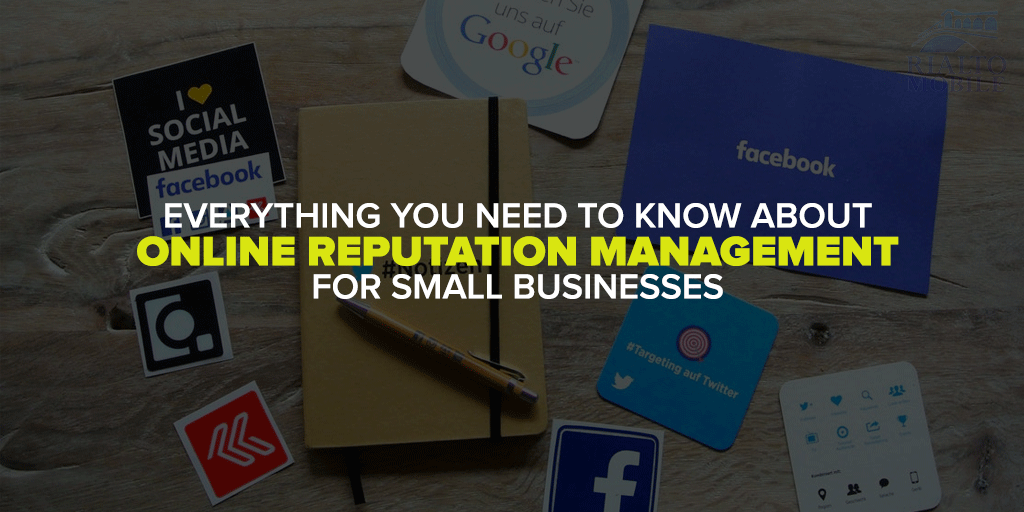 Everything You Need to Know About Online Reputation Management for Small Businesses