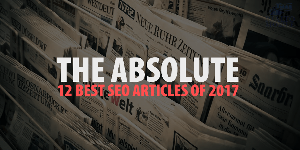 The Absolute 12 Best SEO Articles of 2017