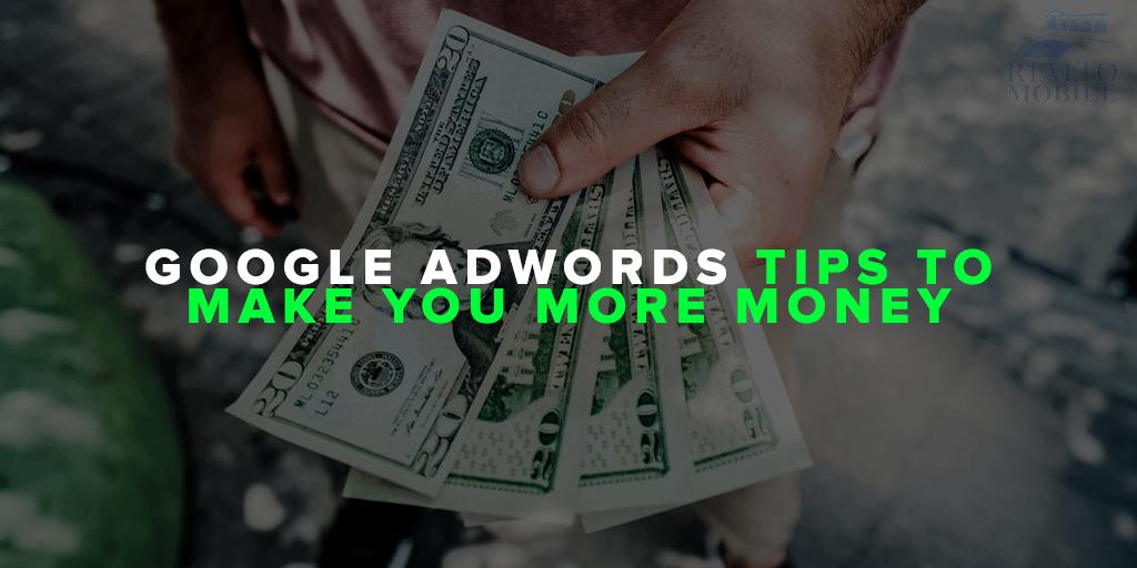 Google AdWords Tips To Make M