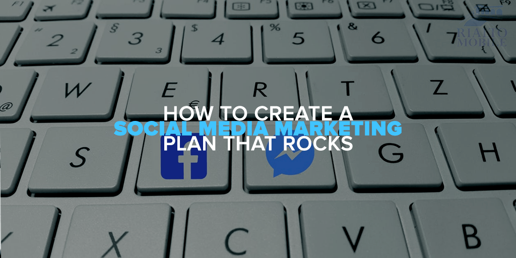 How to Create a Social Media Marketing Plan That Rocks