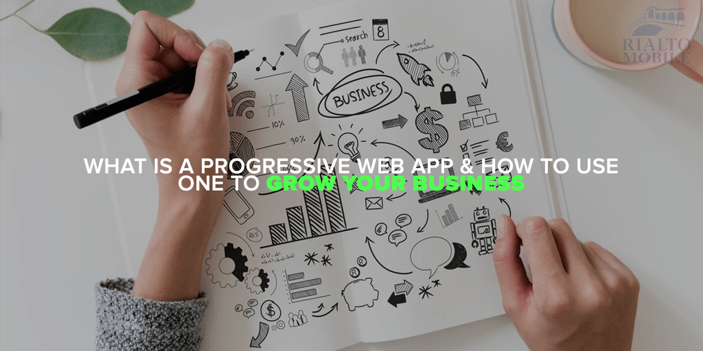 What is a Progressive Web App & How to Use One to Grow Your Business