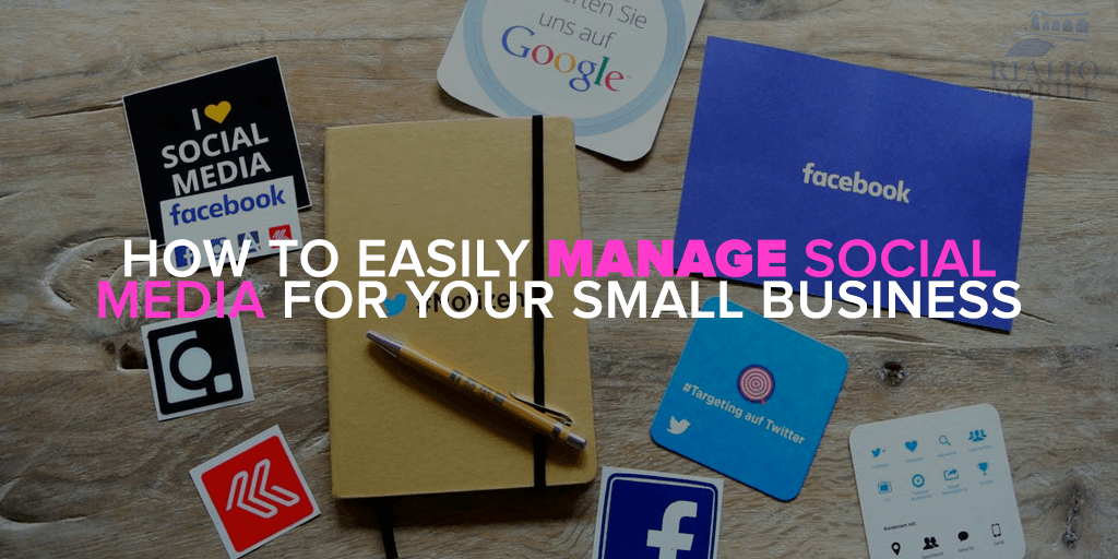 How to Easily Manage Social Media for Your Small Business