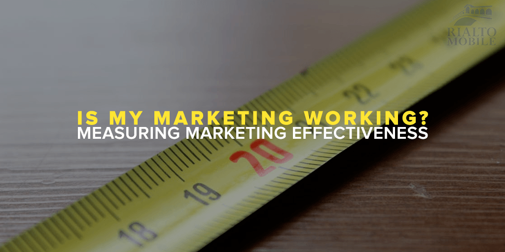 Is My Marketing Working Measuring Marketing Effectiveness