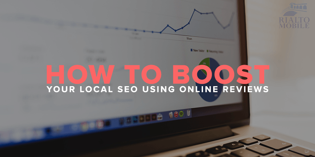 How to Boost Your Local SEO Using Online Reviews
