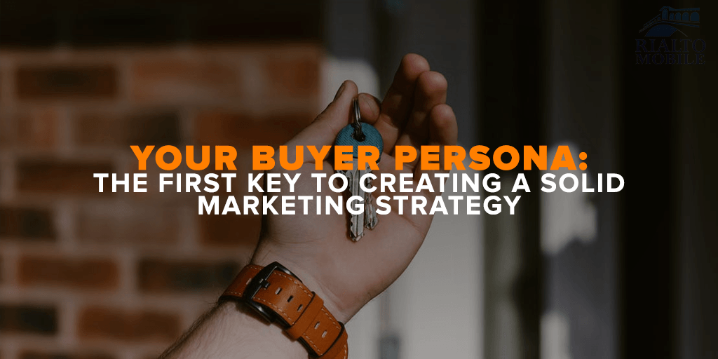 Your Buyer Persona The First Key to Creating a Solid Marketing Strategy