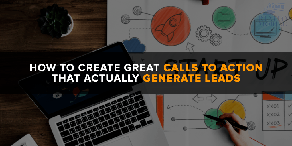 How to Create Great Calls to Action that Actually Generate Leads