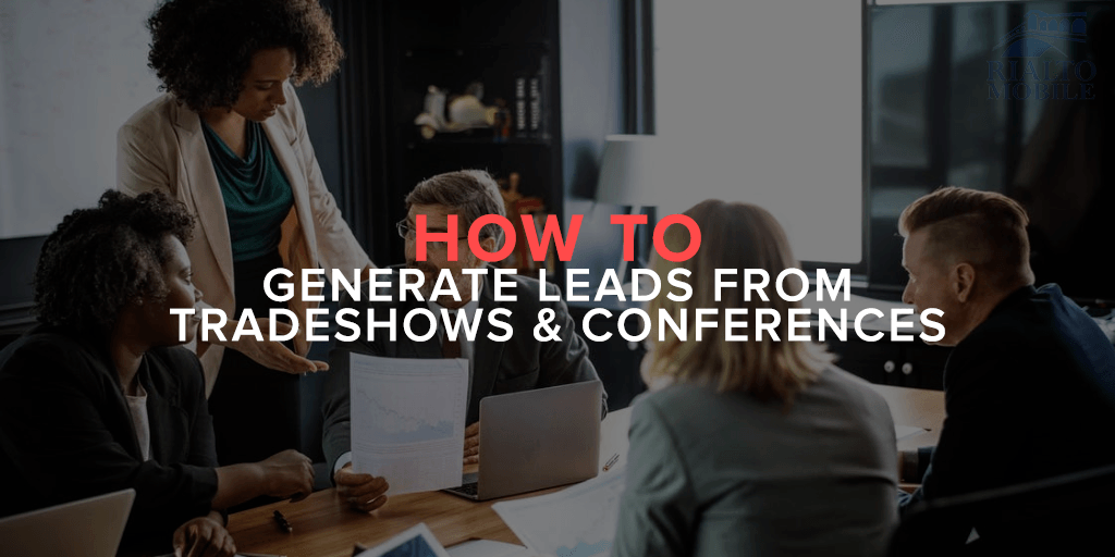 How to Generate Leads From Tradeshows & Conferences