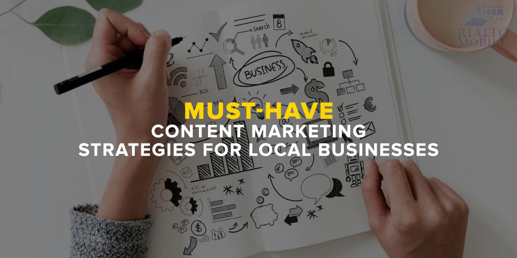 Must-Have Content Marketing Strategies for Local Businesses