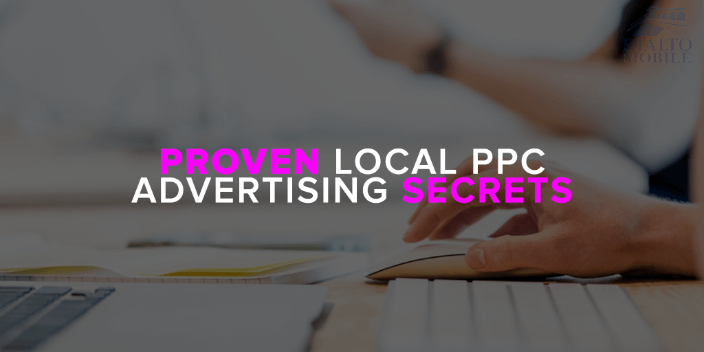 Proven Local PPC Advertising Secrets