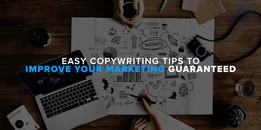 Easy Copywriting Tips to Improve Your Marketing Guaranteed 3.
