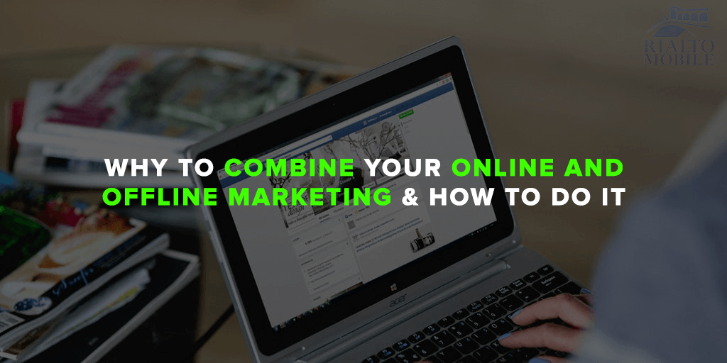 Why to Combine Your Online and Offline Marketing & How To Do It