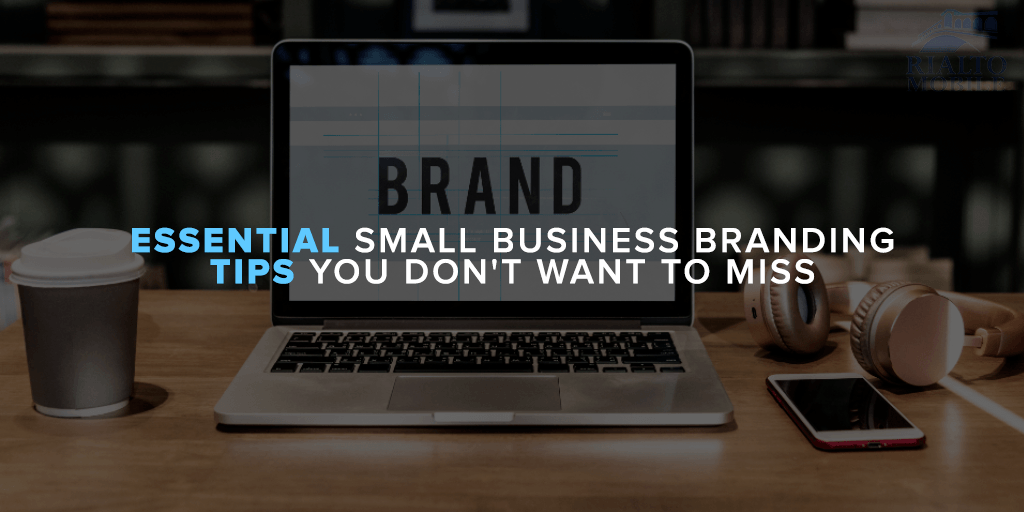 Essential Small Business Branding Tips You Don't Want to Miss 1