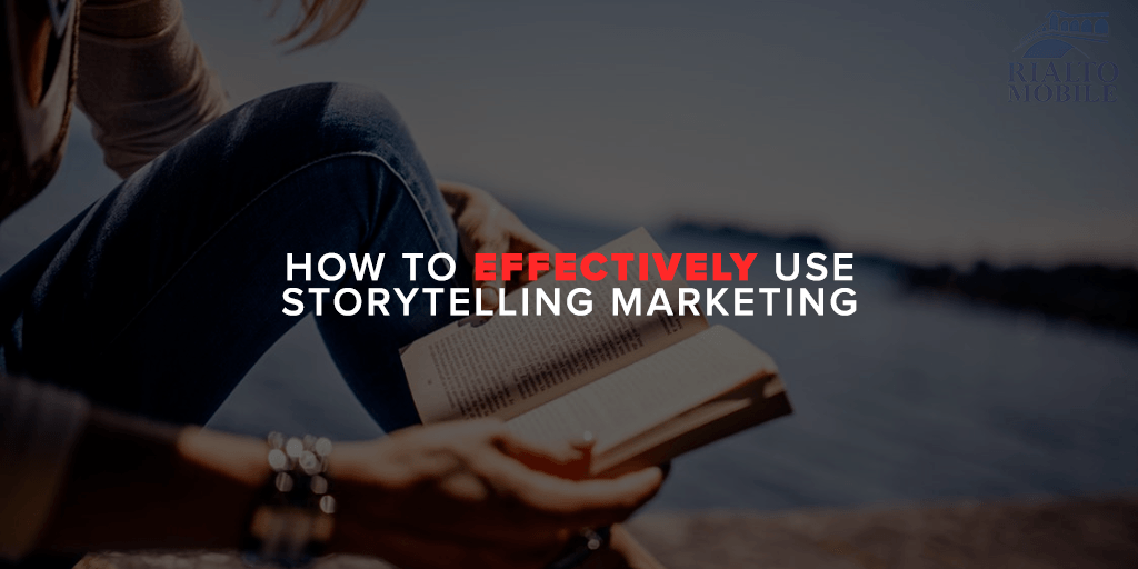 How to Effectively Use Storytelling Marketing 3