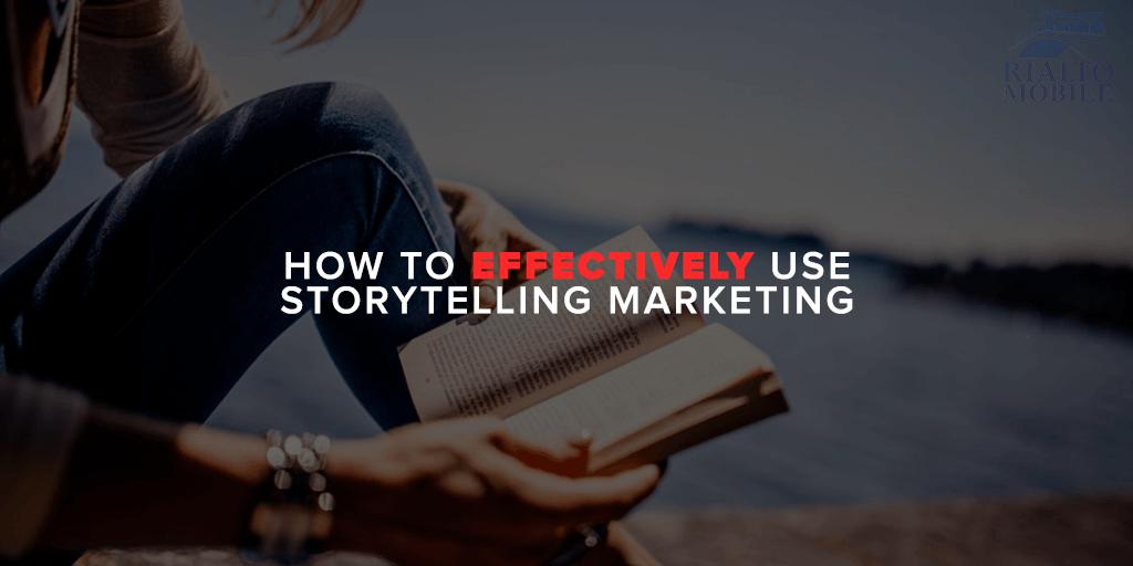 How to Effectively Use Storytelling Marketing 3
