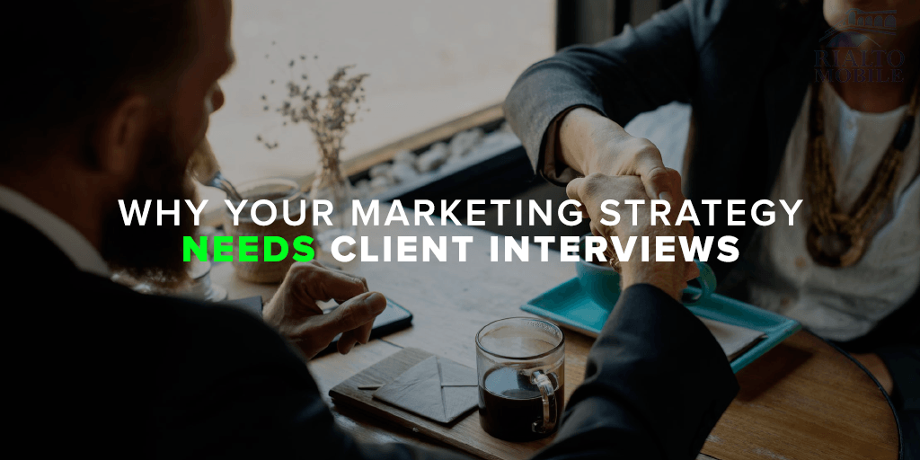 Why Your Marketing Strategy Needs Client Interviews 2