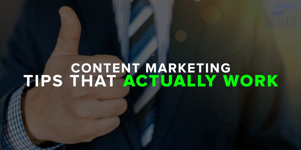 Content marketing tips that actually work 1