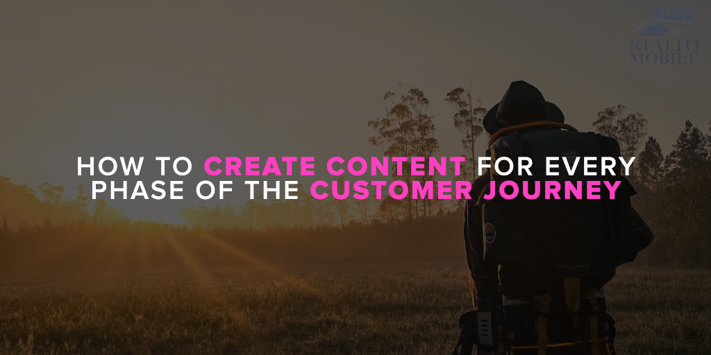 How to Create Content for Every Phase of the Customer Journey