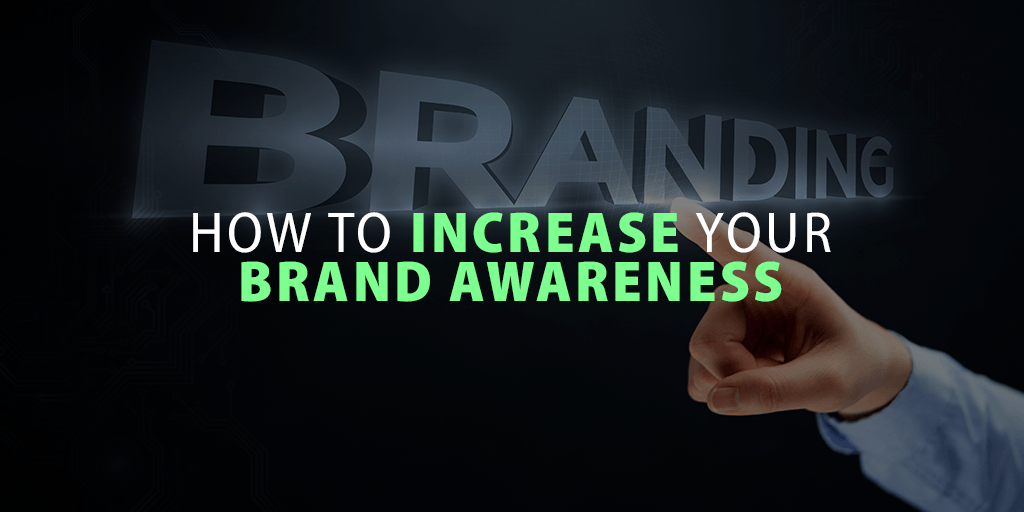 How to Increase Your Brand Awareness