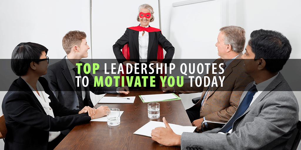 Top Leadership Quotes to Motivate Today