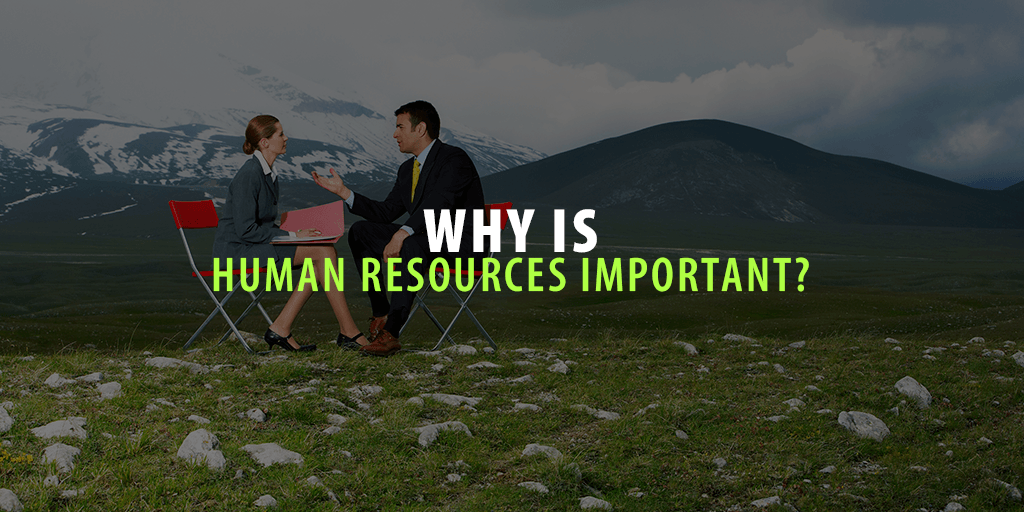 Why Is Human Resources Important